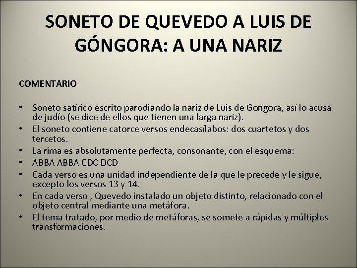SONETO DE QUEVEDO A LUIS DE GÓNGORA: A UNA NARIZ COMENTARIO • Soneto satírico