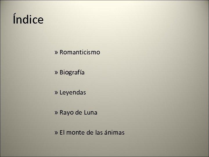 Índice » Romanticismo » Biografía » Leyendas » Rayo de Luna » El monte