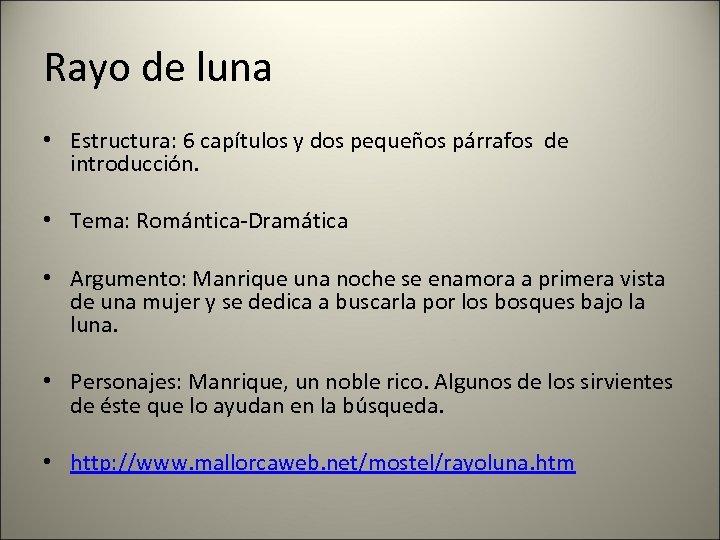 Rayo de luna • Estructura: 6 capítulos y dos pequeños párrafos de introducción. •