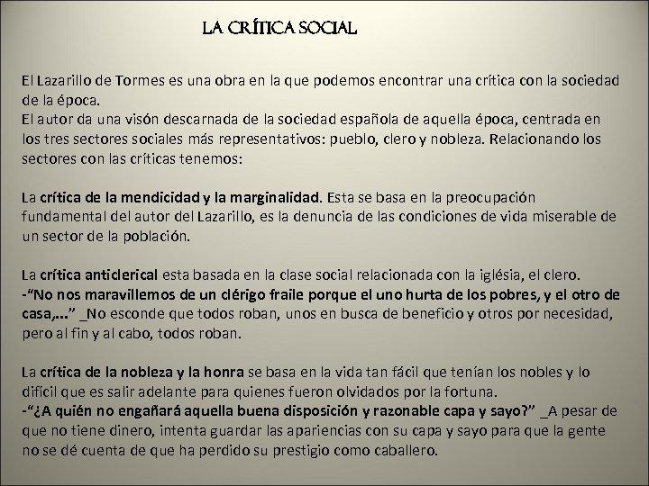 LA CRÍTICA SOCIAL El Lazarillo de Tormes es una obra en la que podemos