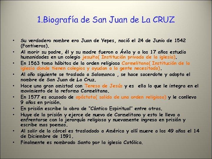 1. Biografía de San Juan de La CRUZ • • • Su verdadero nombre