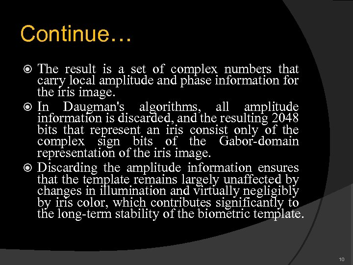 Continue… The result is a set of complex numbers that carry local amplitude and