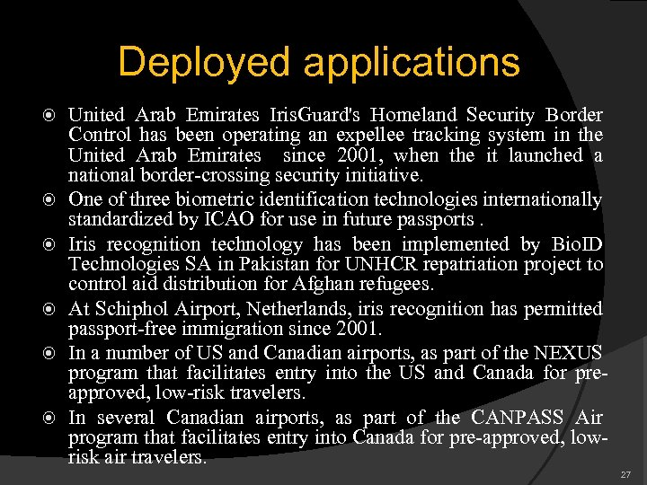 Deployed applications United Arab Emirates Iris. Guard's Homeland Security Border Control has been