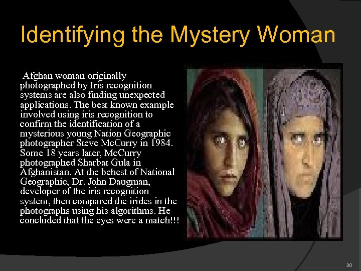 Identifying the Mystery Woman Afghan woman originally photographed by Iris recognition systems are also