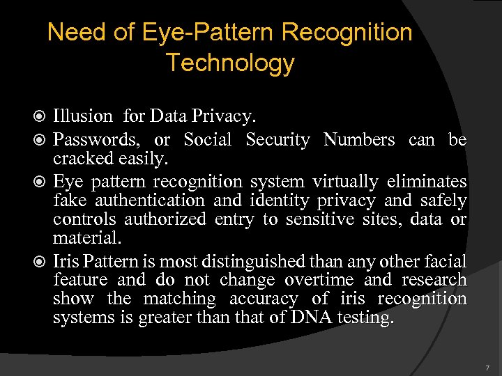 Need of Eye-Pattern Recognition Technology Illusion for Data Privacy. Passwords, or Social Security Numbers
