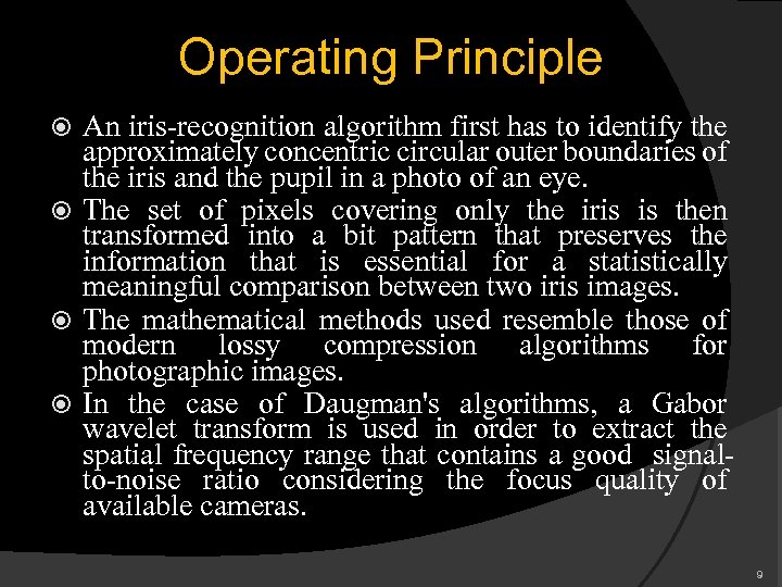 Operating Principle An iris-recognition algorithm first has to identify the approximately concentric circular outer