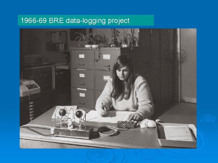 1966 -69 BRE data-logging project