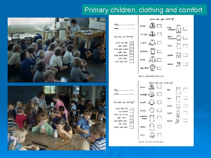 Primary children, clothing and comfort