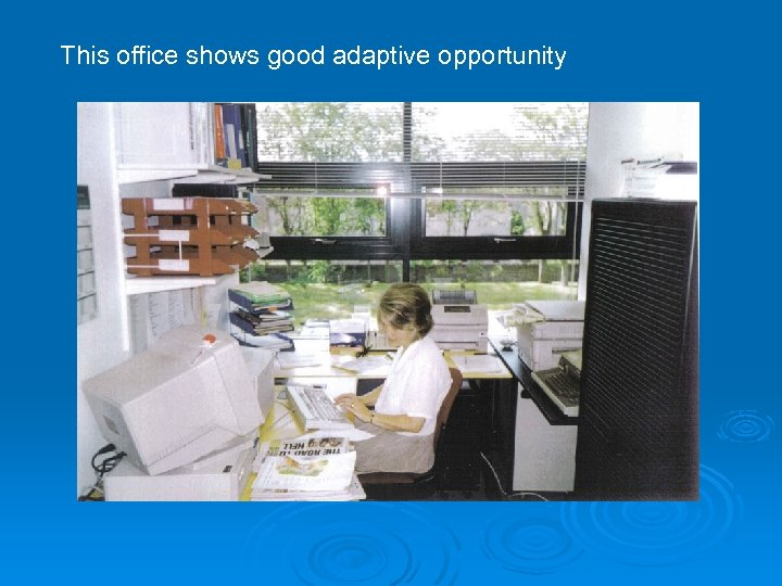 This office shows good adaptive opportunity