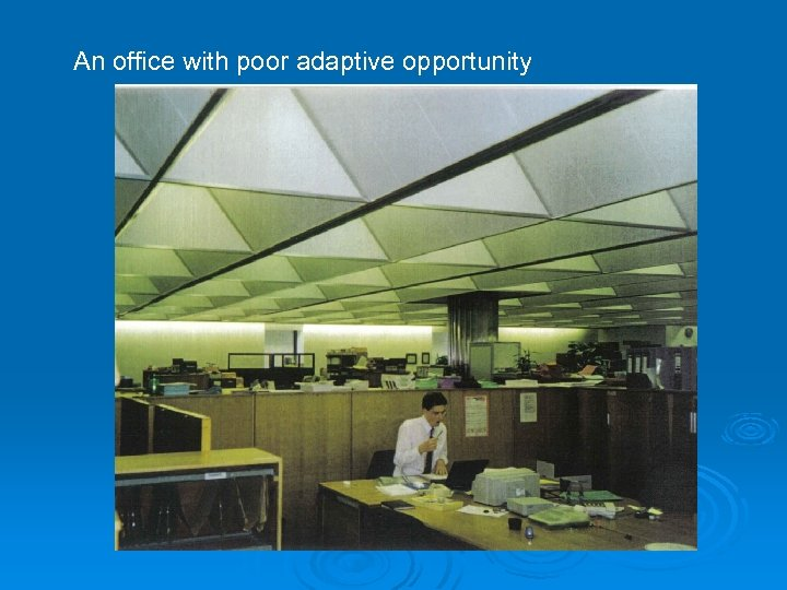 An office with poor adaptive opportunity