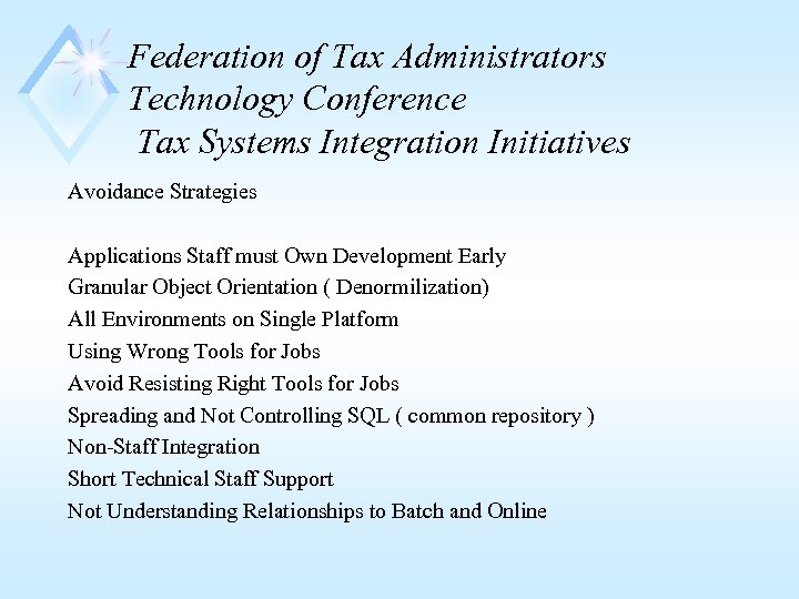 Federation of Tax Administrators Technology Conference Tax Systems Integration Initiatives Avoidance Strategies Applications Staff