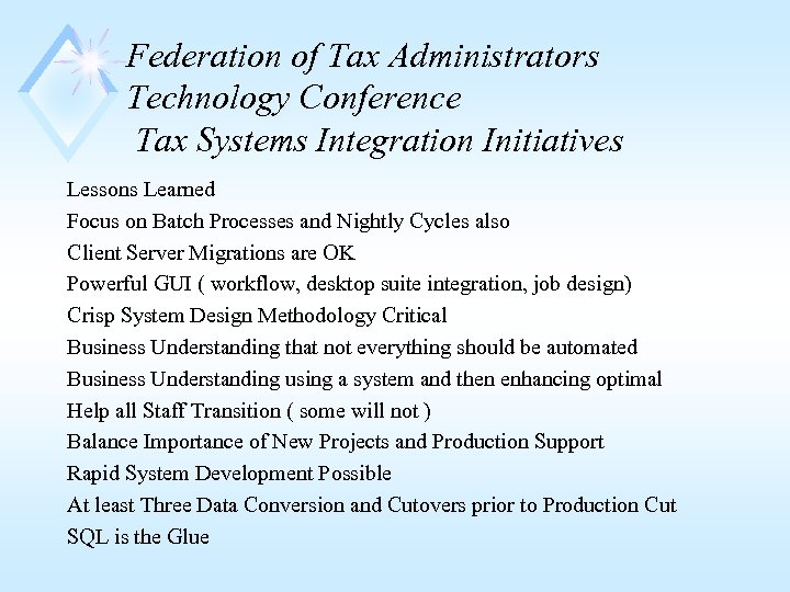 Federation of Tax Administrators Technology Conference Tax Systems Integration Initiatives Lessons Learned Focus on