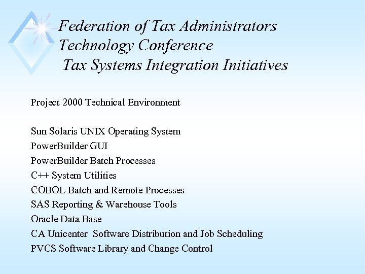 Federation of Tax Administrators Technology Conference Tax Systems Integration Initiatives Project 2000 Technical Environment