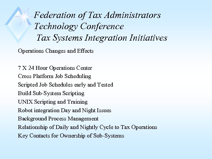Federation of Tax Administrators Technology Conference Tax Systems Integration Initiatives Operations Changes and Effects