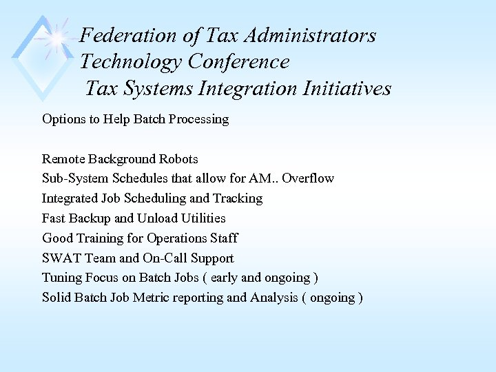 Federation of Tax Administrators Technology Conference Tax Systems Integration Initiatives Options to Help Batch