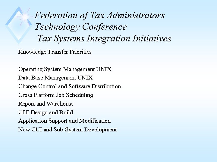 Federation of Tax Administrators Technology Conference Tax Systems Integration Initiatives Knowledge Transfer Priorities Operating