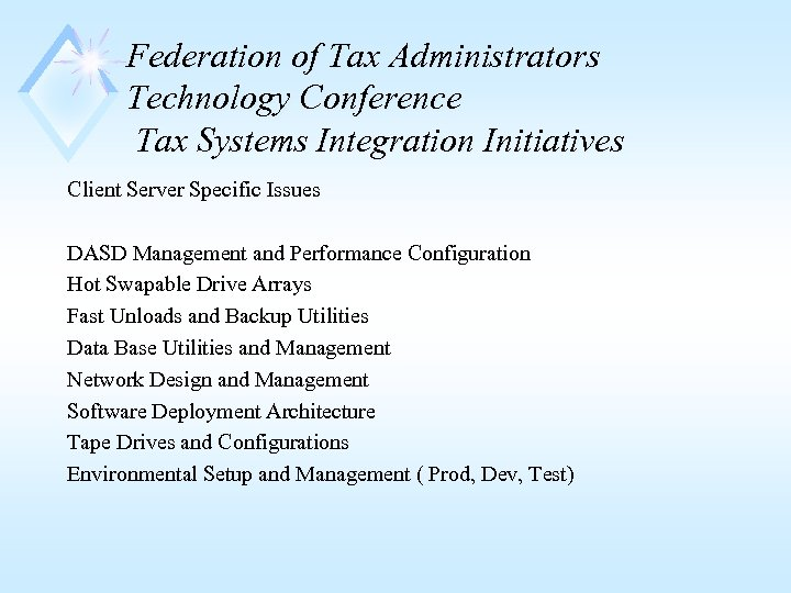 Federation of Tax Administrators Technology Conference Tax Systems Integration Initiatives Client Server Specific Issues
