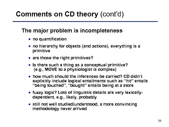 Comments on CD theory (cont'd) The major problem is incompleteness · no quantification ·