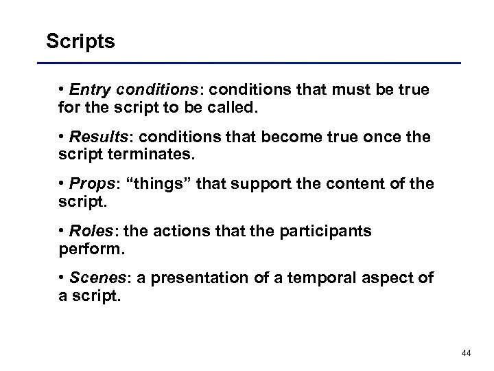 Scripts • Entry conditions: conditions that must be true for the script to be