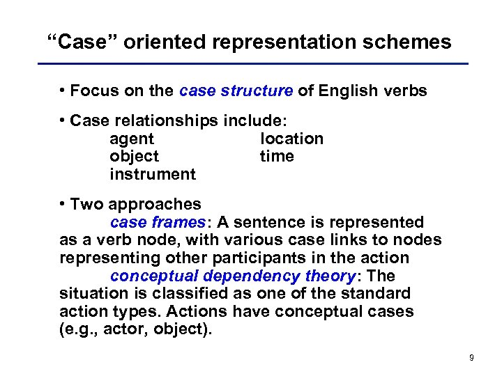"""Case"" oriented representation schemes • Focus on the case structure of English verbs •"