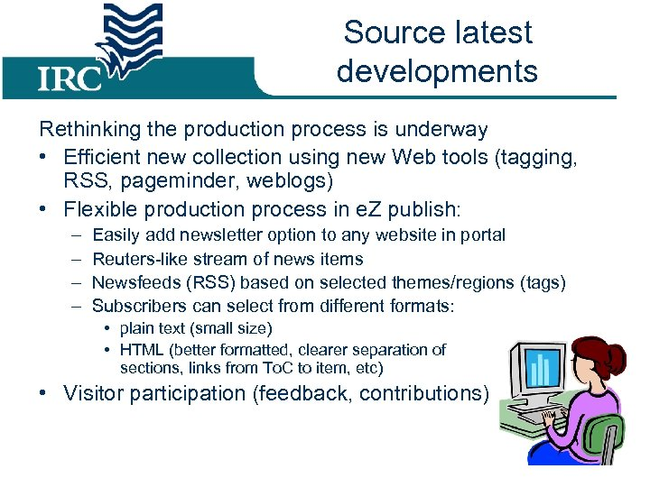 Source latest developments Rethinking the production process is underway • Efficient new collection using