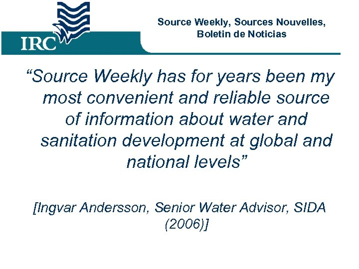 """Source Weekly, Sources Nouvelles, Boletin de Noticias """"Source Weekly has for years been my"""