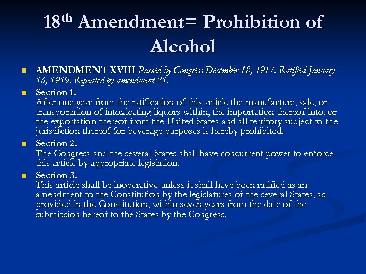 an overview of the 18th amendment and the prohibition the ignoble experiment The noble experiment ended at 3:32 pm, december 5, 1933, when utah became the 36th state to ratify the 21st amendment, repealing prohibition by then, even some proponents admitted that the 18th amendment resulted in evil consequences.