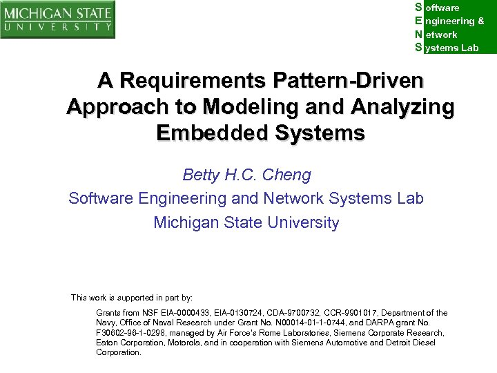 S oftware E ngineering & N etwork S ystems Lab A Requirements Pattern-Driven Approach