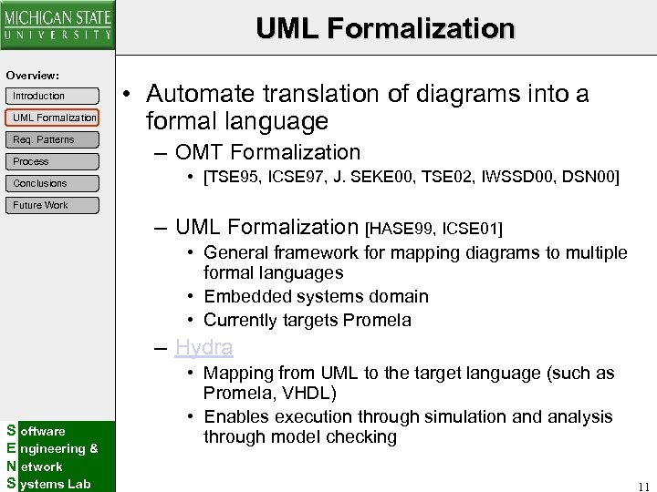 UML Formalization Overview: Introduction UML Formalization Req. Patterns Process Conclusions • Automate translation of