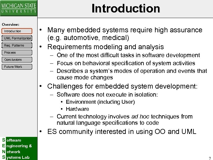 Introduction Overview: Introduction UML Formalization Req. Patterns Process Conclusions Future Work • Many embedded