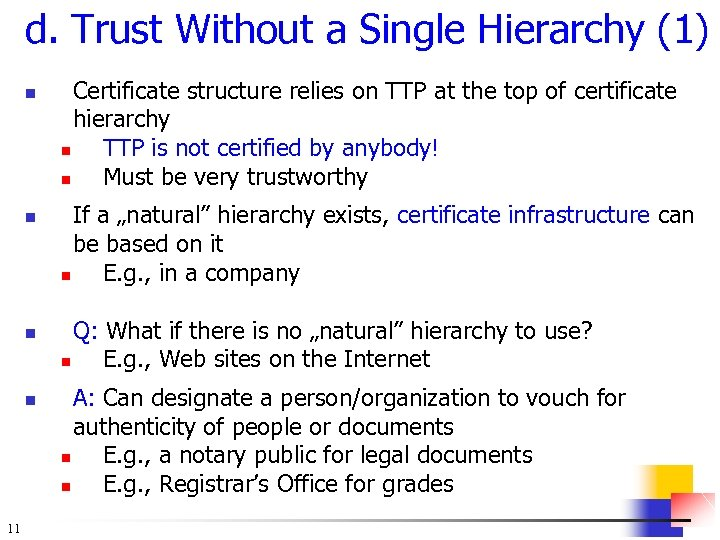 d. Trust Without a Single Hierarchy (1) n n 11 Certificate structure relies on