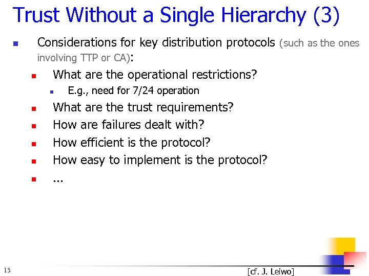 Trust Without a Single Hierarchy (3) n Considerations for key distribution protocols (such as