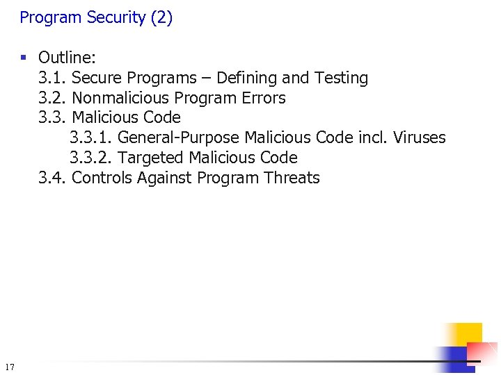 Program Security (2) § Outline: 3. 1. Secure Programs – Defining and Testing 3.