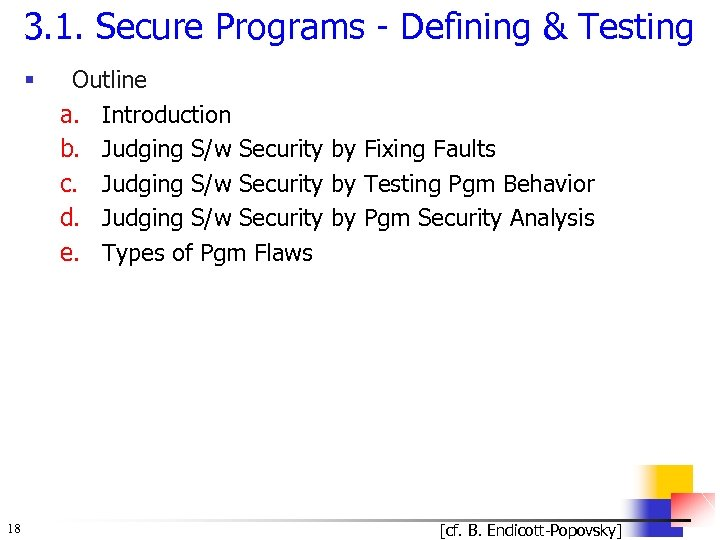 3. 1. Secure Programs - Defining & Testing § 18 Outline a. Introduction b.