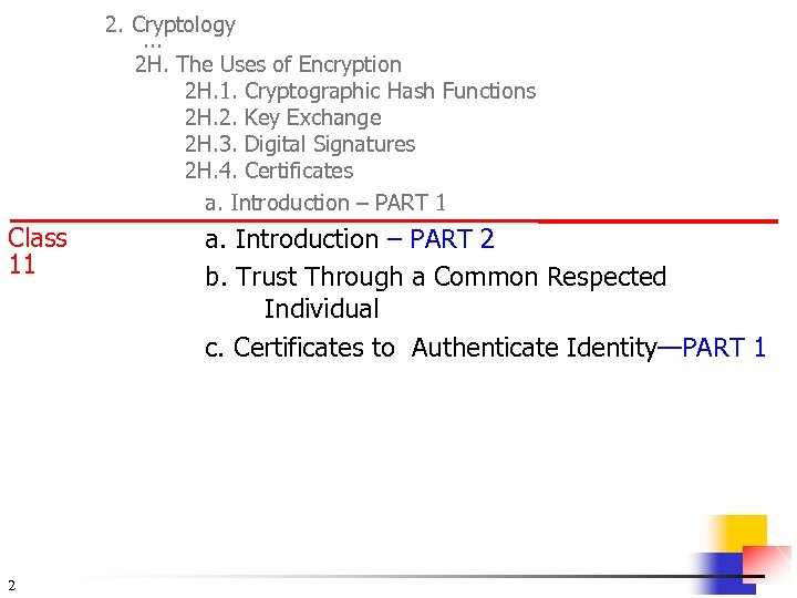 2. Cryptology. . . 2 H. The Uses of Encryption 2 H. 1. Cryptographic