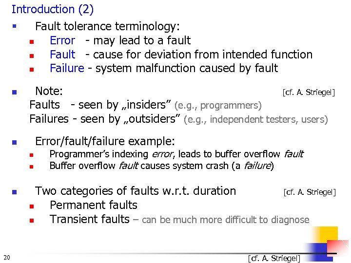Introduction (2) § Fault tolerance terminology: n Error - may lead to a fault