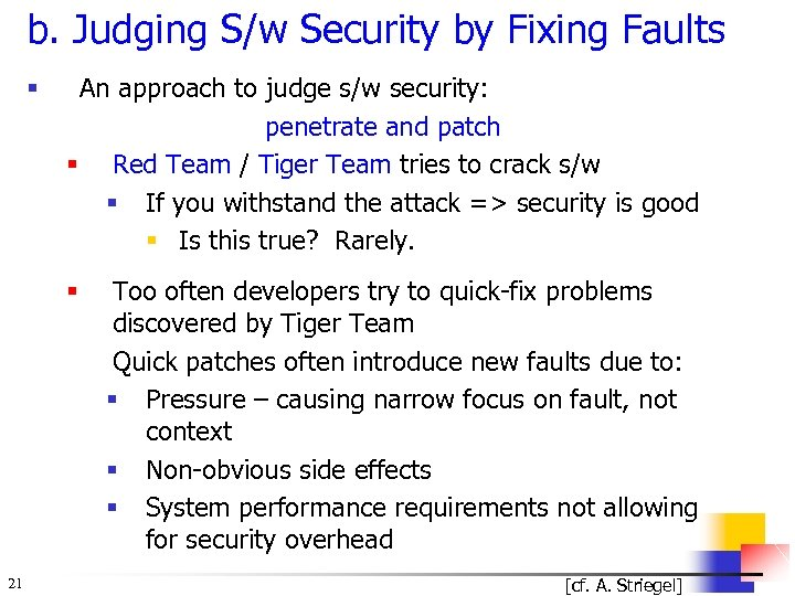 b. Judging S/w Security by Fixing Faults § An approach to judge s/w security: