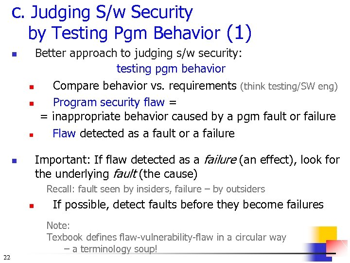 c. Judging S/w Security by Testing Pgm Behavior (1) n Better approach to judging
