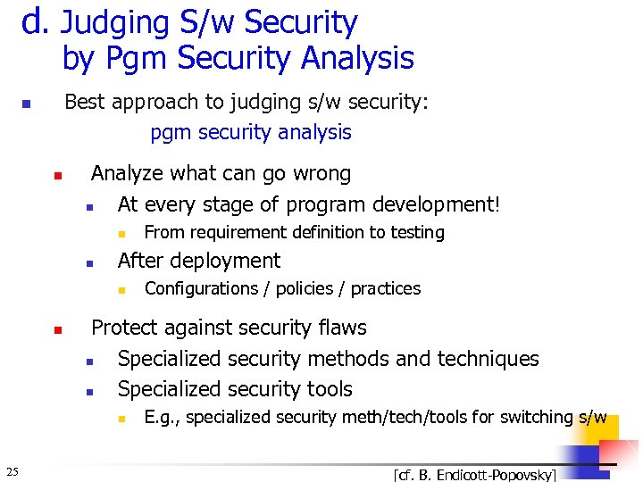 d. Judging S/w Security by Pgm Security Analysis Best approach to judging s/w security: