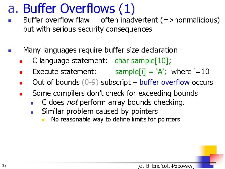a. Buffer Overflows (1) n n Buffer overflow flaw — often inadvertent (=>nonmalicious) but