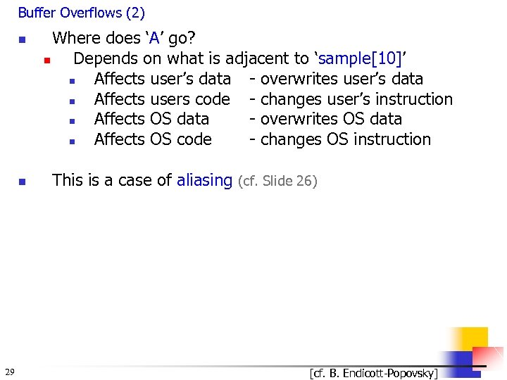 Buffer Overflows (2) n n 29 Where does 'A' go? n Depends on what