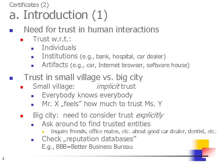 Certificates (2) a. Introduction (1) Need for trust in human interactions n n Trust