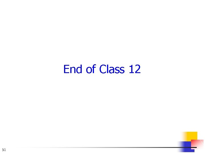 End of Class 12 31