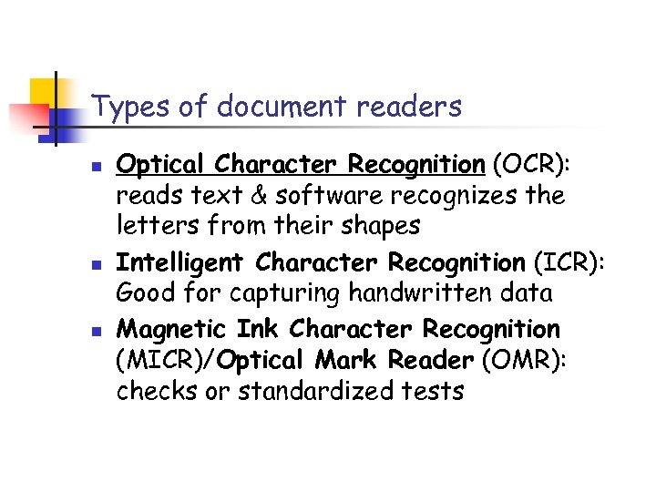 Types of document readers n n n Optical Character Recognition (OCR): reads text &