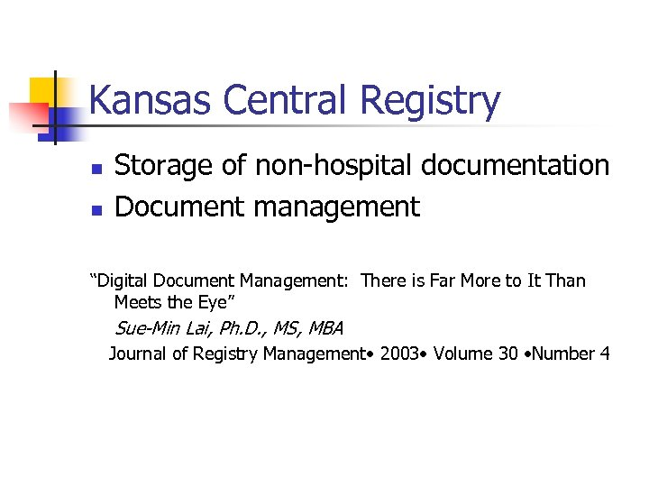 "Kansas Central Registry n n Storage of non-hospital documentation Document management ""Digital Document Management:"
