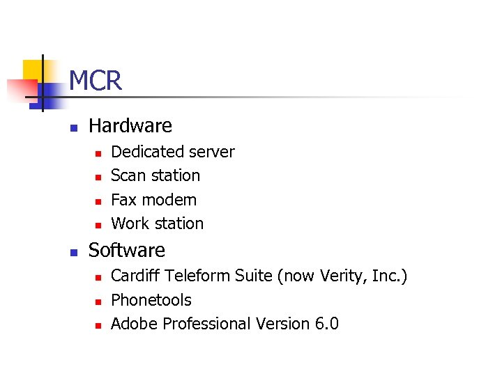 MCR n Hardware n n n Dedicated server Scan station Fax modem Work station