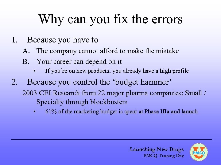 Why can you fix the errors 1. Because you have to A. The company