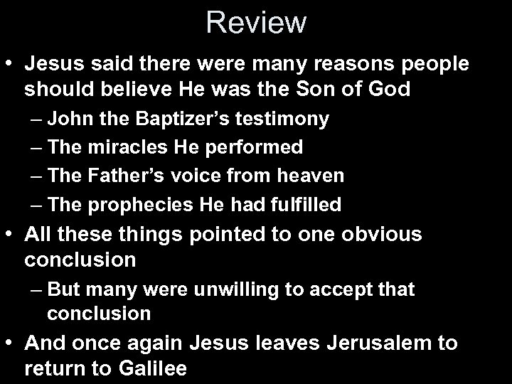 Review • Jesus said there were many reasons people should believe He was the