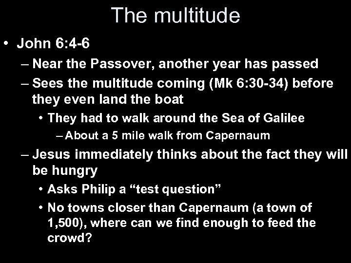 The multitude • John 6: 4 -6 – Near the Passover, another year has
