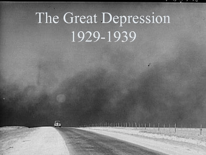 The Great Depression 1929 -1939 1